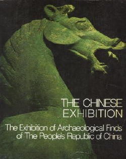 The Chinese Exhibition: A Pictorial Record of the Exhibition of Archaeological Finds of the People's Republic of China