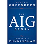 The AIG Story | Maurice R. Greenberg,Lawrence A. Cunningham