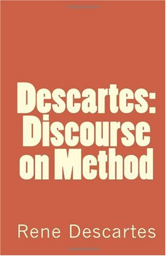 summary discourse method rene descartes Meditations on first philosophy rene descartes (1596—1650) 1 to  what you take to be the elements of his method why does descartes draw an analogy here to ge.