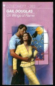 ON WINGS OF FLAME (Loveswept, No 283), Gail Douglas