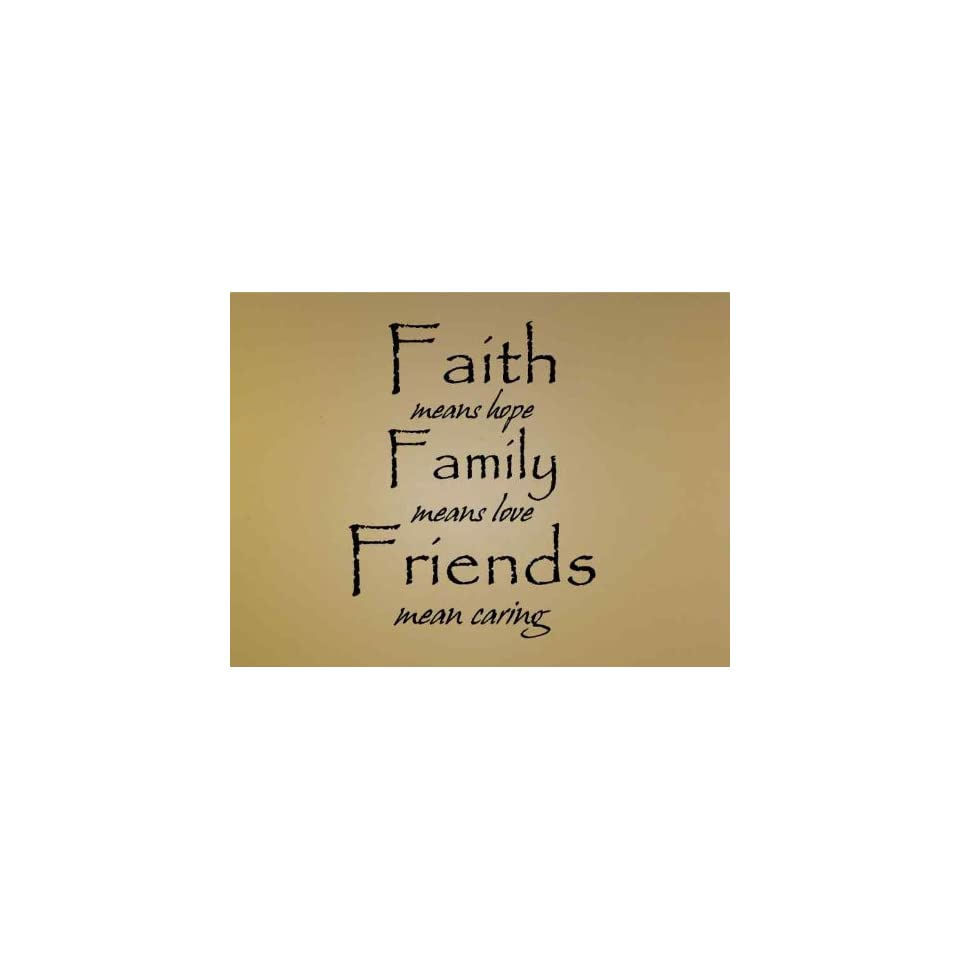 Faith means hope û Family means love û Friends mean caring   Vinyl Wall Art Lettering Words   Unique Decorative Items