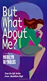 But What About Me? (Hamilton High series)