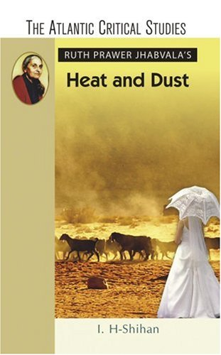 heat and dust analysis Free essay: heat and dust further analysis in the novel h&d, ruth jhabvala uses the presence of heat and dust to represent the stress and effects india.