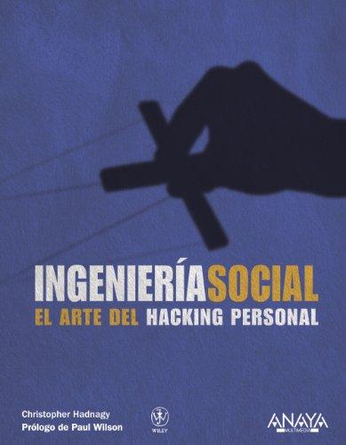 Ingeniería social. El arte del hacking personal (Títulos Especiales)