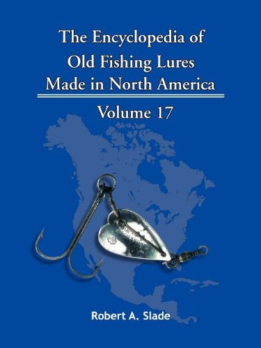 The Encyclopedia of Old Fishing Lures: Made in North America