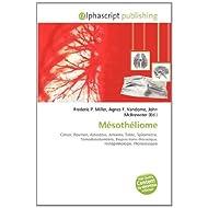 Mésothéliome: Cancer, Poumon, Asbestose, Amiante, Tabac, Spirométrie, Tomodensitométrie, Biopsie trans-thoracique...