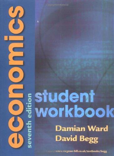 Economics: Student Workbook, by Damian Ward, David K.H. Begg