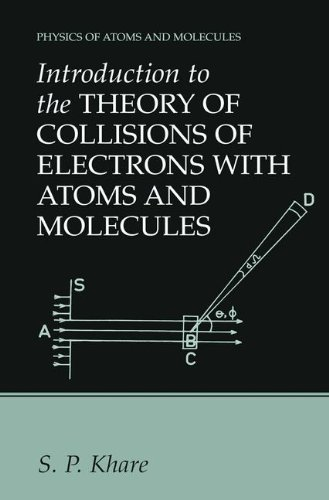 Introduction to the Theory of Collisions of Electrons with Atoms and Molecules (Physics of Atoms and Molecules)