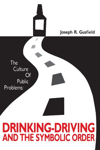 The Culture of Public Problems: Drinking-Driving and the...