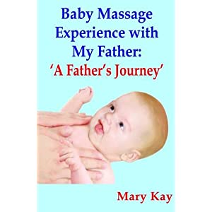Baby Massage Experience with My Father: A Father's Journey (Parenting Book)