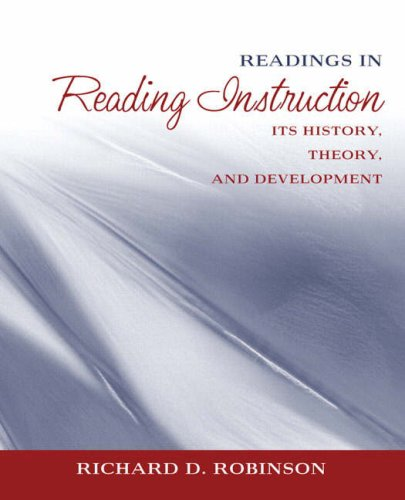 Readings in Reading Instruction: Its History, Theory, and...