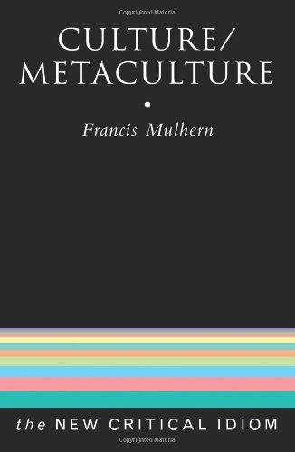 Culture/Metaculture (The New Critical Idiom)