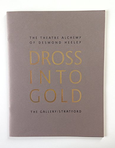 Dross into Gold: The Theatre Alchemy of Desmond Heeley PDF