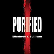 Purified (       UNABRIDGED) by Elizabeth S. Sullivan Narrated by Jeffrey Kyle Carpenter