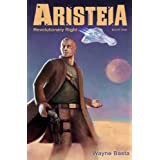 Revolutionary Right (Aristeia Book 1) ~ Wayne Basta