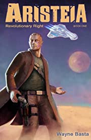 Revolutionary Right (Aristeia, Book 1)