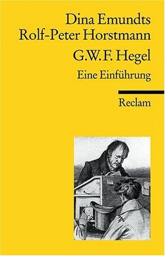 Georg Wilhelm Friedrich Hegel: Eine Einführung