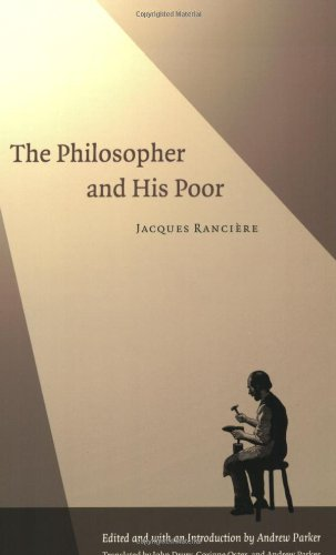The Philosopher and His Poor: Jacques Rancière, Andrew Parker, Corinne Oster, John Drury: 9780822332749: Amazon.com: Books
