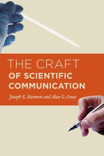The Craft of Scientific Communication (Chicago Guides to...