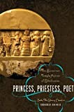 Princess, Priestess, Poet: The Sumerian Temple Hymns of Enheduanna (Classics and the Ancient World) [Paperback] [2010] 1 Ed. Betty De Shong Meador, John Maier