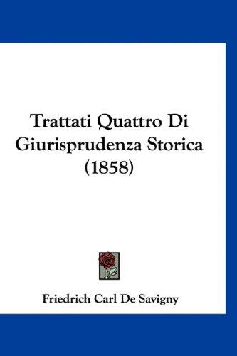 Trattati Quattro Di Giurisprudenza Storica (1858)