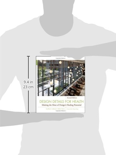 Design Details for Health: Making the Most of Design's Healing Potential (Wiley Series in Healthcare and Senior Living Design)