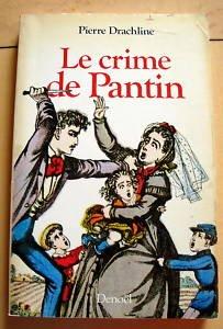 Le Crime de Pantin : l'affaire Troppmann, Drachline, Pierre