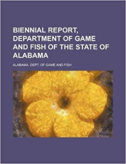 Biennial report department of game and fish of the state for Alabama game and fish