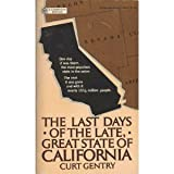 The last days of the late, great State of California (0345243420) by Gentry, Curt
