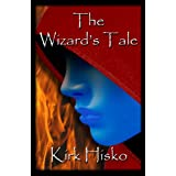 The Wizard&#39;s Taleby Kirk Hisko