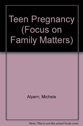 Teen Pregnancy (Focus Family) (Focus on Family Matters)