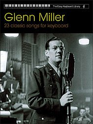 Glenn Miller - 23 Classic Songs for Keyboard (The Easy Keyboard Library): Electronic Keyboard