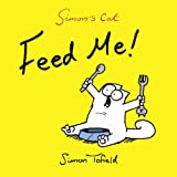 Feed Me!: A Simon's Cat Book