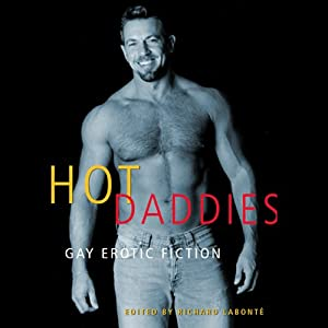 Hot Daddies: Gay Erotic Fiction | [Richard Labonte (editor), Dominic Santi, Dale Chase, Landon Dixon, Randy Turk, Xan West, Doug Harrison, Kyle Lukoff, Jeff Mann]