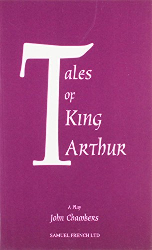 Tales of King Arthur - A Play (Acting Edition)