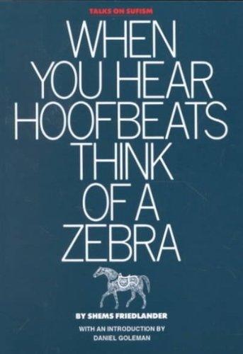 When You Hear Hoofbeats Think Of A Zebra