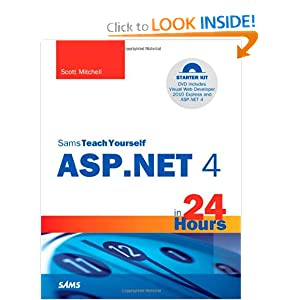 Sams Teach Yourself ASP.NET in 24 Hours Complete Starter Kit (Sams Teach Yourself...in 24 Hours) Scott Mitchell