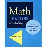Math Matters: Understanding the Math You Teach, Grades K-8 (2nd Edition) ~ Suzanne H. Chapin