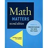 Math Matters: Understanding the Math You Teach, Grades K-8 (2nd Edition) ~ Suzanne H. Chapin