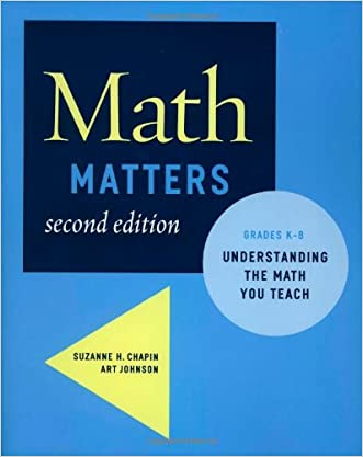 Math Matters: Understanding the Math You Teach, Grades K-8 (2nd Edition) written by Suzanne H. Chapin