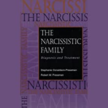 The Narcissistic Family: Diagnosis and Treatment (       UNABRIDGED) by Stephanie Donaldson-Pressman, Robert M. Pressman Narrated by Karen White
