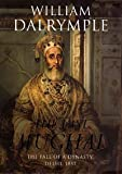 'THE LAST MUGHAL: THE FALL OF A DYNASTY, DELHI, 1857' (074758639X) by WILLIAM DALRYMPLE