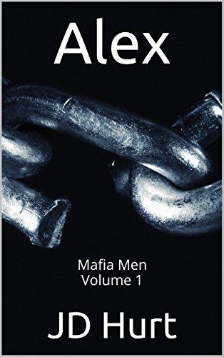 Alex Mafia Men Volume 1 Mafia Men Series PDF