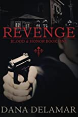 Revenge: Blood and Honor Series Book 1 (Volume 1)