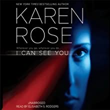 I Can See You Audiobook by Karen Rose Narrated by Elisabeth S. Rogers