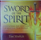 img - for Sword of the Spirit - Defending Six Central Catholic Teachings book / textbook / text book