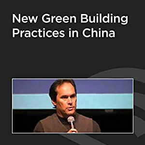 New Green Building Practices in China Speech