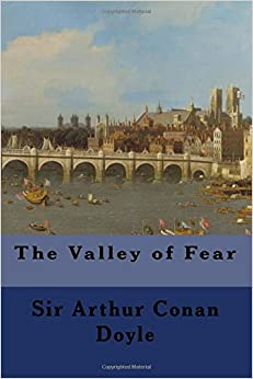 a review of the book the valley of fear by sir arthur conan doyle Read the valley of fear by conan doyle with rakuten kobo  sir arthur conan doyle:  be the first to rate and review this book write your review.