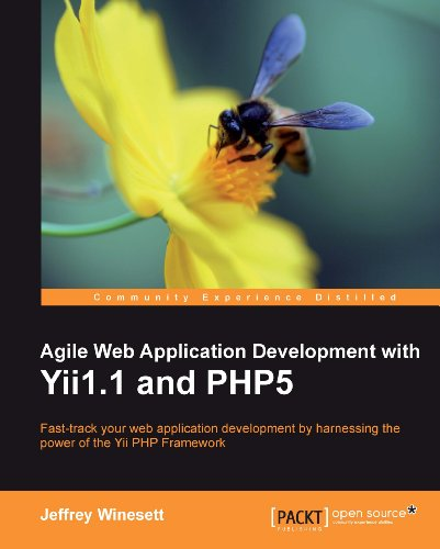 Jeffrey Winesett - Agile Web Application Development with Yii1.1 and PHP5