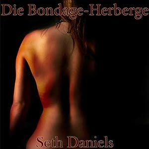 Die Bondage-Herberge Hörbuch